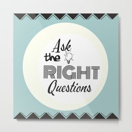 Ask Questions Metal Print