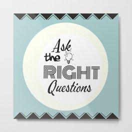 Ask Questions Metal Print