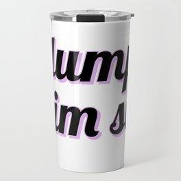 Dump him sis - Feminist gift Travel Mug