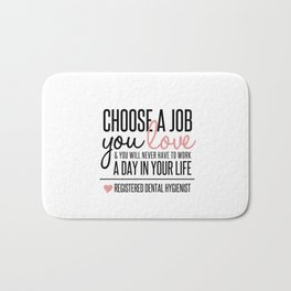 Choose a Job You Love - Registered Dental Hygienist Bath Mat