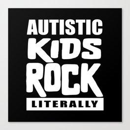 Autism Awareness Autistic Kids Rock Literally Canvas Print