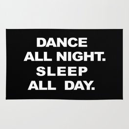 Dance All Night. Sleep All Day. Rug
