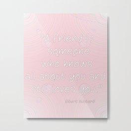 Blush Pink Elbert Hubbard Friend quote typography Metal Print