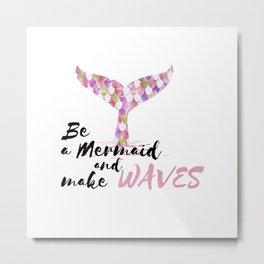 Be A Mermaid And Make Wave Pink Metal Print