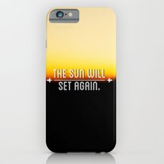 The Sun Will Set Again iPhone 6s Slim Case