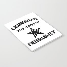 Legends Are Born In February Notebook