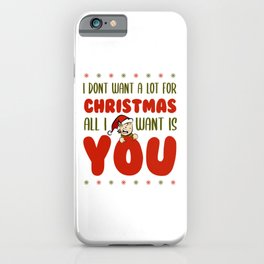All I want for Christmas is iPhone Case