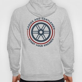 Racers Start Your Engines Racing Driving Competition Hoody