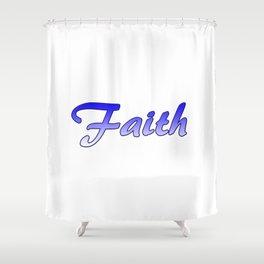 Inspiration Words...Faith Shower Curtain