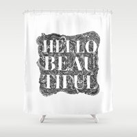 hello beautiful Shower Curtains featuring Hello Beautiful by Natalie Eugenia