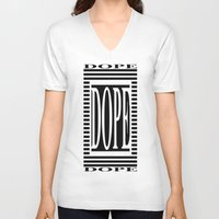 dope V-neck T-shirts featuring DOPE  by Robleedesigns