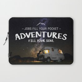 Jobs fill your pockets, adventures fill your soul. Laptop Sleeve