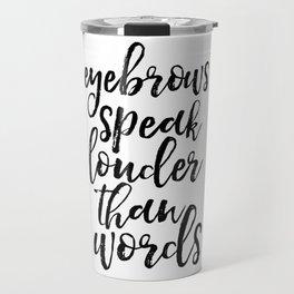makeup quote,funny prints,bathroom decor,girly,girls room decor,quote prints,wall art,quotes Travel Mug