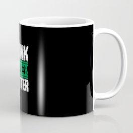 Drunk Lives Matters Coffee Mug