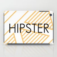 hipster iPad Cases featuring Hipster by Mr and Mrs Quirynen