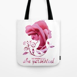 Nevertheless, She Persisted #shepersisted Tote Bag