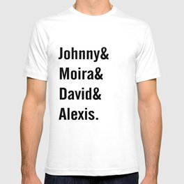 Johnny and Moira and David and Alexis T-shirt