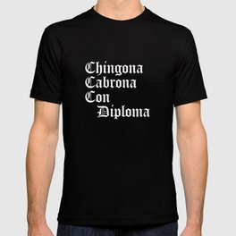 Chingona Cabrona Con Diploma, Chicana Gift, Educated Latina T-shirt
