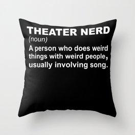 Theater Nerd Throw Pillow