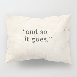 and so it goes Pillow Sham