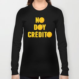 No doy crédto Long Sleeve T-shirt