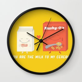 You Are The Milk To My Cereal Wall Clock
