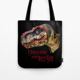 T-Rex Dinosaur - Unleash your wild side Tote Bag