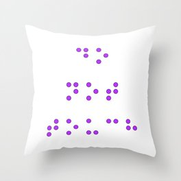 Do Not Touch in Braille in Purple Throw Pillow