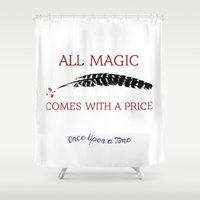 ouat Shower Curtains featuring OUAT Quote | All magic comes with a price by CLM Design