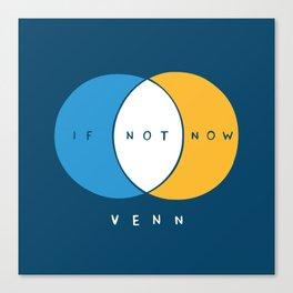 If Not Now Venn Canvas Print