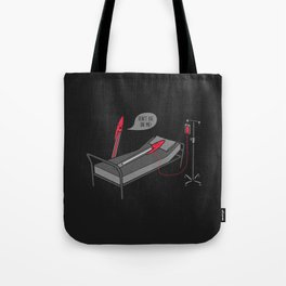 Don't Die On Me Tote Bag