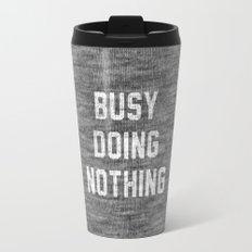 Busy Doing Nothing Travel Mug