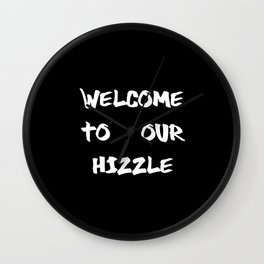 Welcome to Our Hizzle Wall Clock