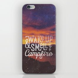 wake up & smell the campfire iPhone Skin