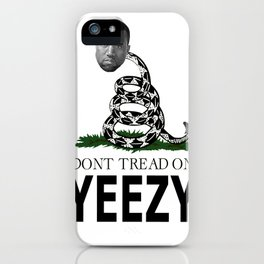 Don't tread on Ye West iPhone Case