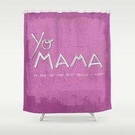 Yo Mama Is Tha Best / Purple Shower Curtain