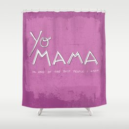 Yo Mama Is Tha Best / Purple Shower Curtain