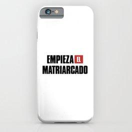 Empieza El Matriarcado iPhone Case