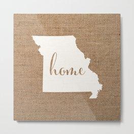 Missouri is Home - White on Burlap Metal Print
