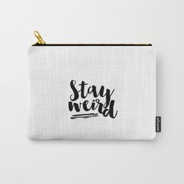 Inspirational Wall Art Printable Poster Stay Weird Motivational Quotes Stay Curious Typography Print Carry-All Pouch