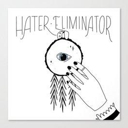 Hater Eliminator Canvas Print