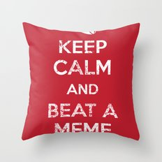 Keep Calm and Beat a Meme to Death Throw Pillow