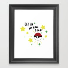 Get in the ball >:0 !!! Framed Art Print