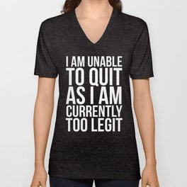 Unable To Quit Too Legit (Black & White) Unisex V-Neck