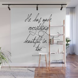 Ecclesiastes 3:11 He has made everything beautiful in its time Religious Bible Verse Quote Art Wall Mural