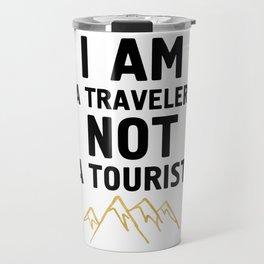 I AM A TRAVELER NOT A TOURIST - travel quote Travel Mug