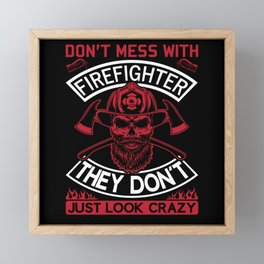 Don't Mess with Firefighter Beard Axes Red Framed Mini Art Print