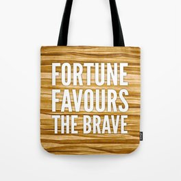 06. Fortune favours the brave Tote Bag