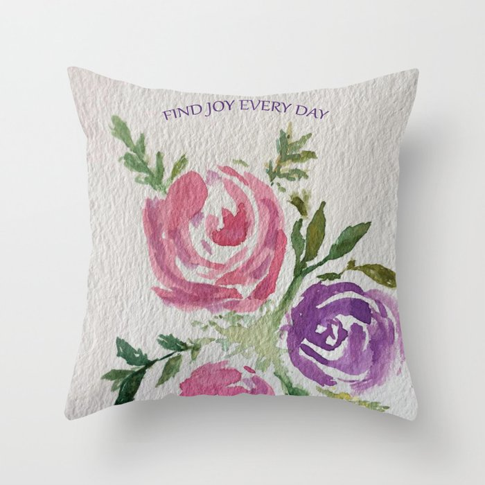 Find Joy Every Day Watercolor Flowers Throw Pillow