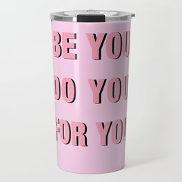 Be You Do You For You Travel Mug